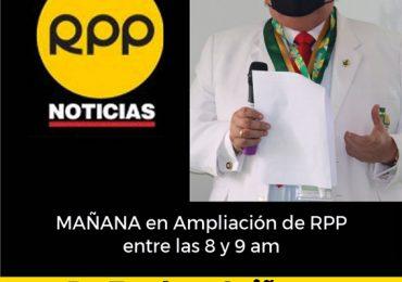 Mañana en ampliación de Noticias de RPP - Dr. Teodoro Quiñones entre las 8 a 9 am