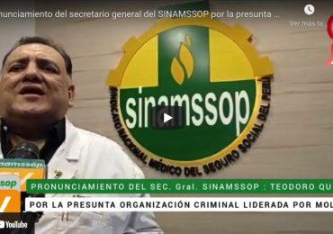 Pronunciamiento del secretario general del SINAMSSOP Dr. Teodoro Quiñones por la presunta organización criminal liderada por Molinelli