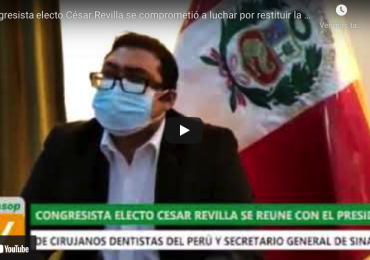 Congresista electo César Revilla se comprometió a luchar por restituir la democracia en Colegio Odontológico y erradicar la corrupción en EsSalud
