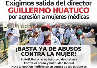 Exigimos salida del director Guillermo Huatuco por agresión a mujeres médicas
